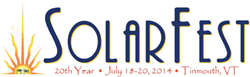 SolarFest 20th Year July 18-20, 2014 Tinmouth, VT