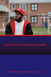 Raymond E. Blake Releases Blood's Thicker Than Water, Based on a...