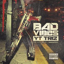 YT Triz - Bad Vibes