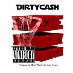 Dirty Cash - EREBODY BITCH