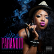 "Feeling Paranoid, Awaiting the Release of the ""Paranoid"" Mixtape by..."