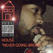 "I Ain't ""Never Going Broke"" Single by HOU$E Brought to You by Coast 2..."