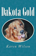 New Memoir 'Dakota Gold' Describes Unique Bond Between Dog, Owner