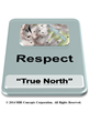 This is a graphic that shows Respect in bold letters and True North in parenthesis. There is a map a the top of the graphic that shows a map with many small x's on the map.