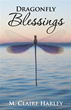 M. Claire Harley Announces Release of 'Dragonfly Blessings'