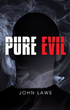 FBI Agent Must Save Former Informant in New Novel 'Pure Evil'