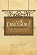 Archaeologist Sue T. Carter Publishes 'We Don't Dig Dinosaurs!'