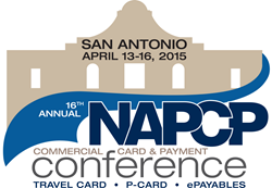 The 2015 NAPCP Commercial Card and Payment Conference will be held in San Antonio, Texas, April 13-16, 2015.