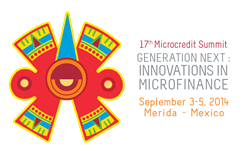 17th Microcredit Summit - Generation Next: Innovations in Microfinance - Sept 3-5 in Merida, Mexico