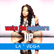 La ' Vega - Wake The Neighbors Up