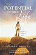 """The Potential of Your Life"" Shows Readers How to Fulfill..."