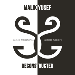 Malik Yusef  - G.O.O.D Morning, G.O.O.D Night Deconstructed