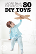 Over 80 DIY Toys Have Been Released on Kids Activities Blog