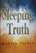 "Martin Vesole's New Book, ""Sleeping Truth,"" Challenges..."