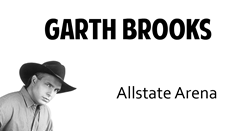 Find Tickets for Garth Brooks at Allstate Arena Tickets
