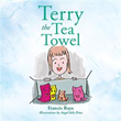 New children's picture book tells the tale of 'Terry the Tea Towel'