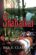 Bill E. Clarkson Releases Debut Fact-Based Novel, Shabaikai