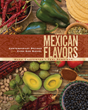 "Napa Couple Launch ""Mexican Flavors"" Cookbook Inspired by Cooking..."