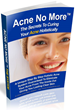 Acne No More Review Reveals Most Effective Acne Cure Program