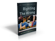 Righting the Wrong, A Guide for West Virginians who have suffered serious injuries
