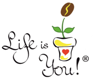 Life is You!
