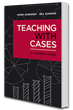 Harvard Business Publishing Releases New Book – Teaching with Cases: A...