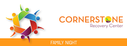 Cornerstone Recovery Center Family Night