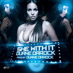 Duane DaRock - She With It