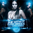 "Legendary Producer Duane DaRock Releases ""She With It"" Single"