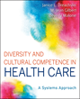 NLN CEO Co-Authors Textbook to Advance Diversity and Cultural Competence Across Health Care Professions