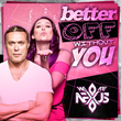 "Chicago Based EDM Duo (We Are) Nexus to Release 4th Single ""Better Off Without You"" August 19th"