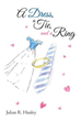 True-to-life Fairytale Comes Alive in New Memoir, 'A Dress, a Tie, and a Ring'