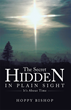 "Christian Author, Hoppy Bishop, Explains Signs, Dates, and Events in Context of the Future in New Book, ""The Secret Hidden in Plain Sight"""