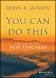 Wiley Announces You Can Do This: Hope and Help for New Teachers by...