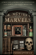 A new biography, Dr. Mütter's Marvels, which details the life of Dr. Mütter, who transformed monsters into men with cutting edge surgery, is on-sale today.