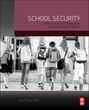 How to Assess School Risk and Build Effective School Security Programs Explained in New Book