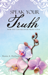 "New Book, ""Speak Your Truth,"" Outlines Lifestyle Changes Linked to..."