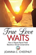 """True Love Waits: How a Hippie Peace Freak Became a Social Conservative"":  New Release from SBPRA Recounts One Woman's Amazing Journey"