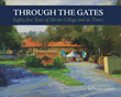 Just Published: Through the Gates: Eighty-Five Years of Menlo College...