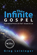 Greg Leininger Shows Readers Power of 'The Infinite Gospel'