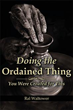 New Book teaches others to glorify God by 'Doing the Ordained Thing'