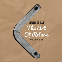 Jewels of Elul Volume 10: The Art of Return