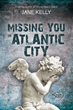 Missing You in Atlantic City: Contemporary Mystery Has Roots in 1964...