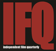 Independent Film Quarterly (IFQ)