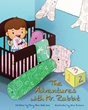 "Mary Ann Sullivan's First Book ""The Adventures with Mr. Rabbit"" is a..."