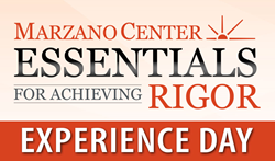 Marzano Center Essentials for Achieving Rigor Experience Day