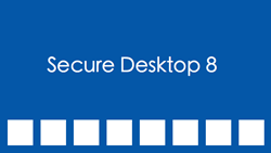 Secure Desktop 8 for Windows XP, Windows 7 and Windows 8