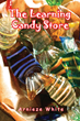 "Arnieze White's First Book ""The Learning Candy Store"" is an Exciting..."