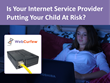 Is Your Internet Service Provider Putting Your Children At Risk?