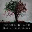 "Worship Leader Debra Black Helps Listeners Find ""God in Every Season""..."